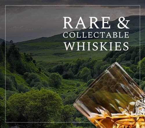 Rare & Collectable Whiskies